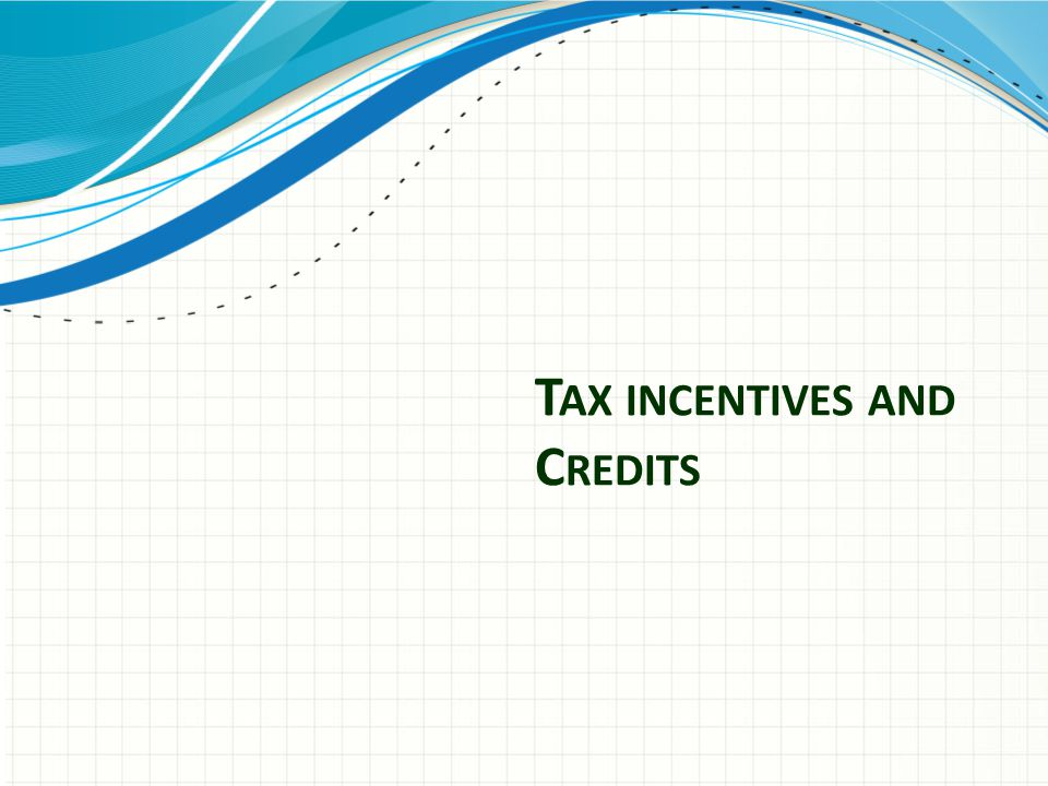 Tax incentives and credits