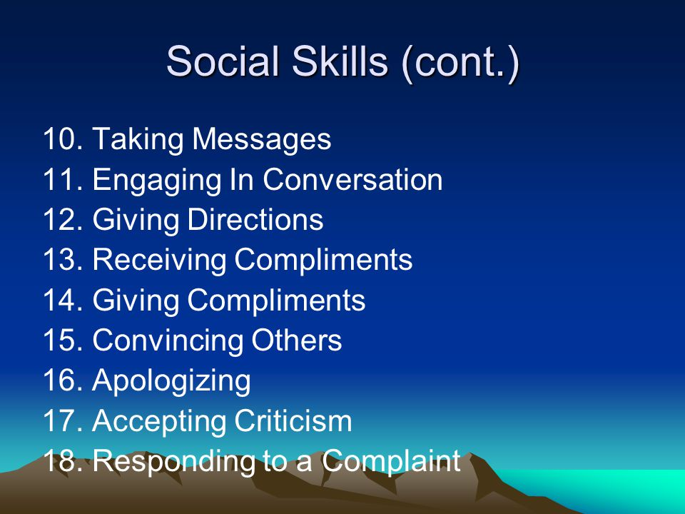 Social Skills (cont.) 10. Taking Messages 11. Engaging In Conversation