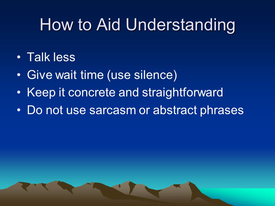How to Aid Understanding