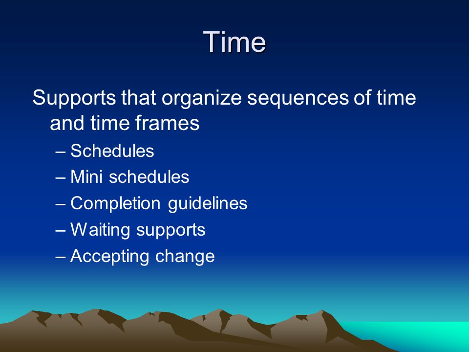 Time Supports that organize sequences of time and time frames