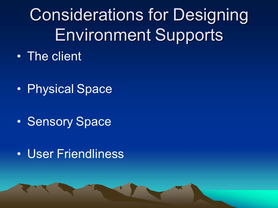 Considerations for Designing Environment Supports