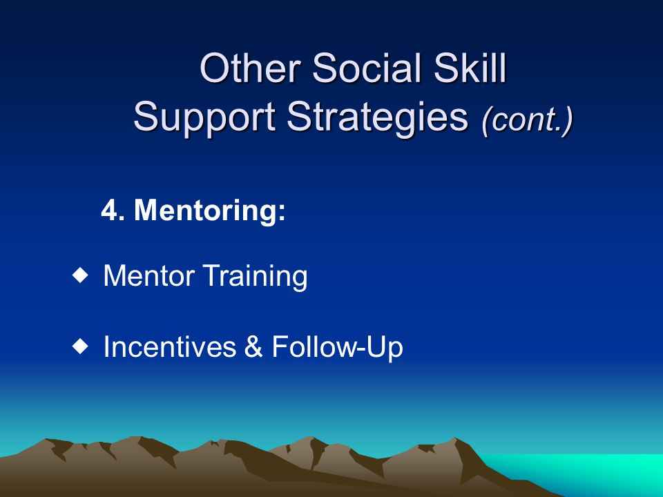 Other Social Skill Support Strategies (cont.)