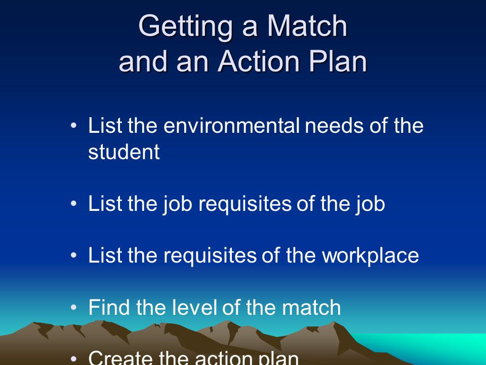 Getting a Match and an Action Plan