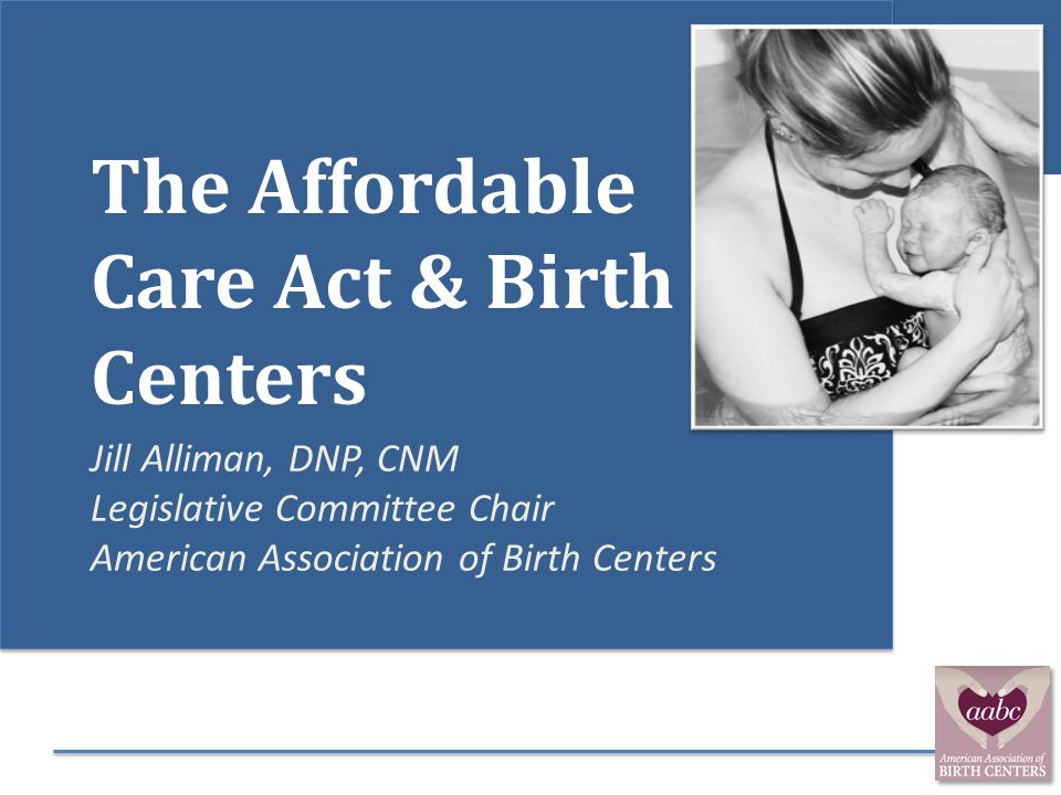 The Affordable Care Act & Birth Centers
