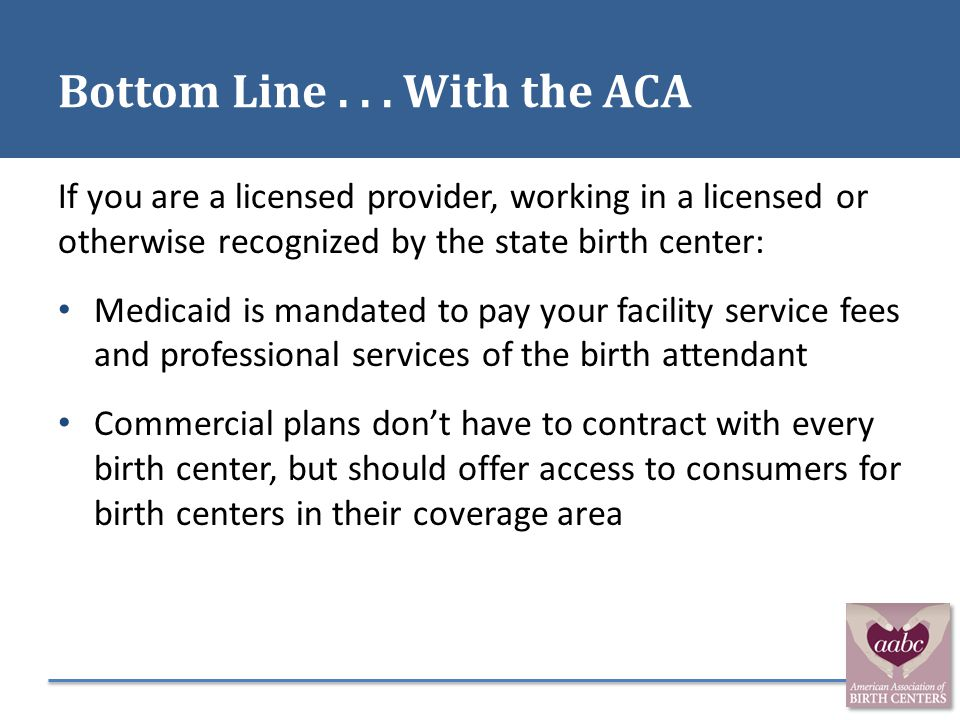 Bottom Line . . . With the ACA