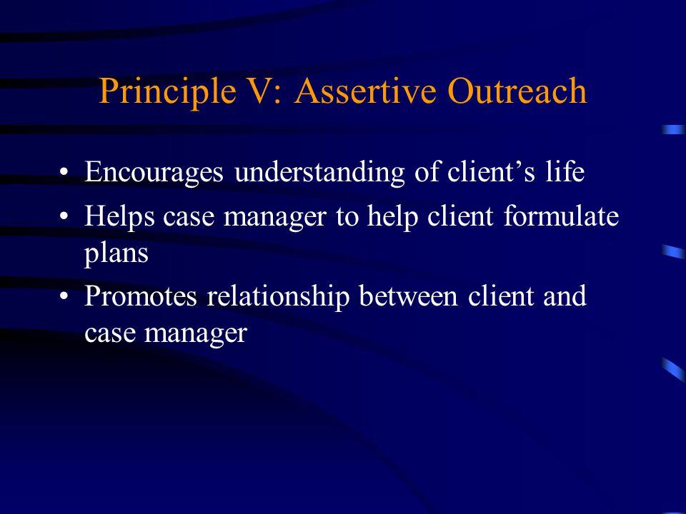 Principle V: Assertive Outreach