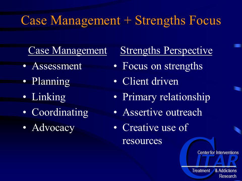 Case Management + Strengths Focus