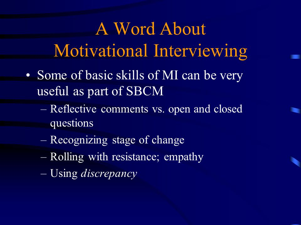 A Word About Motivational Interviewing