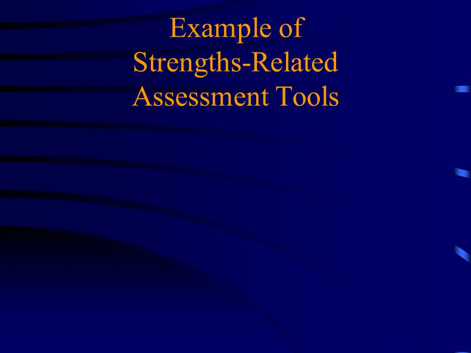 Example of Strengths-Related Assessment Tools