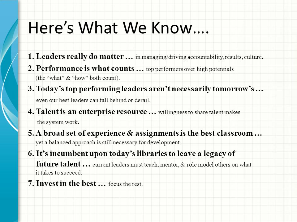 Here's What We Know…. 1. Leaders really do matter … in managing/driving accountability, results, culture.