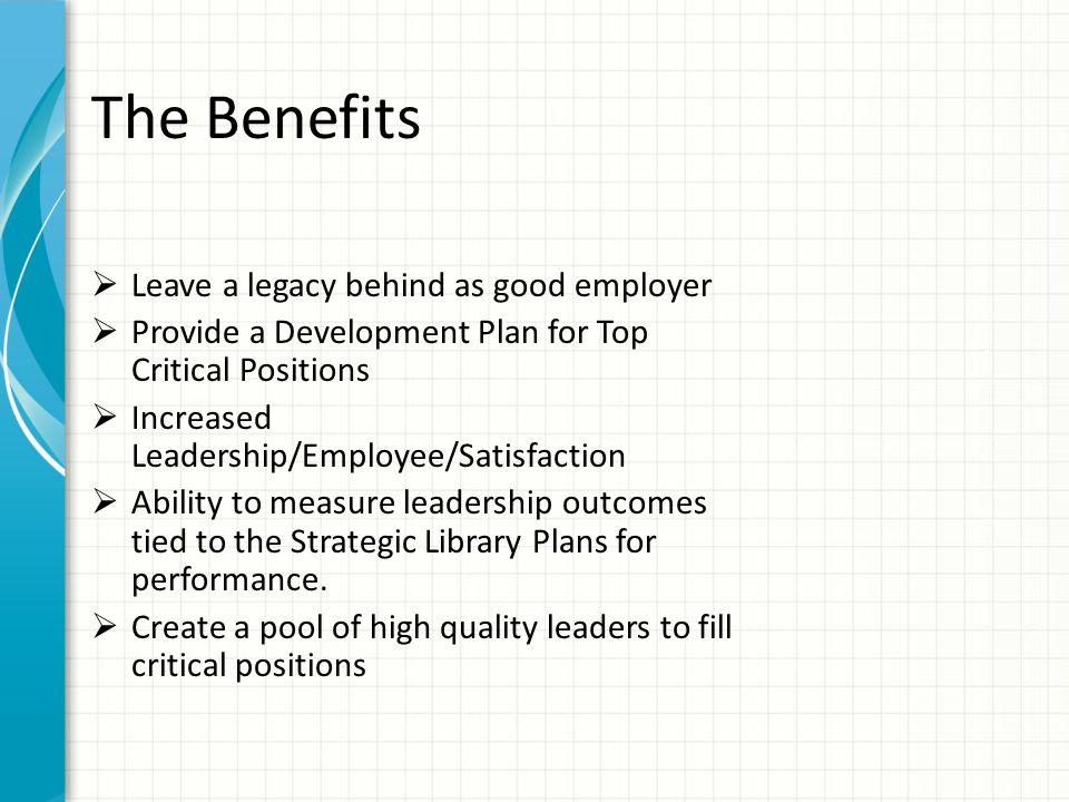 The Benefits Leave a legacy behind as good employer