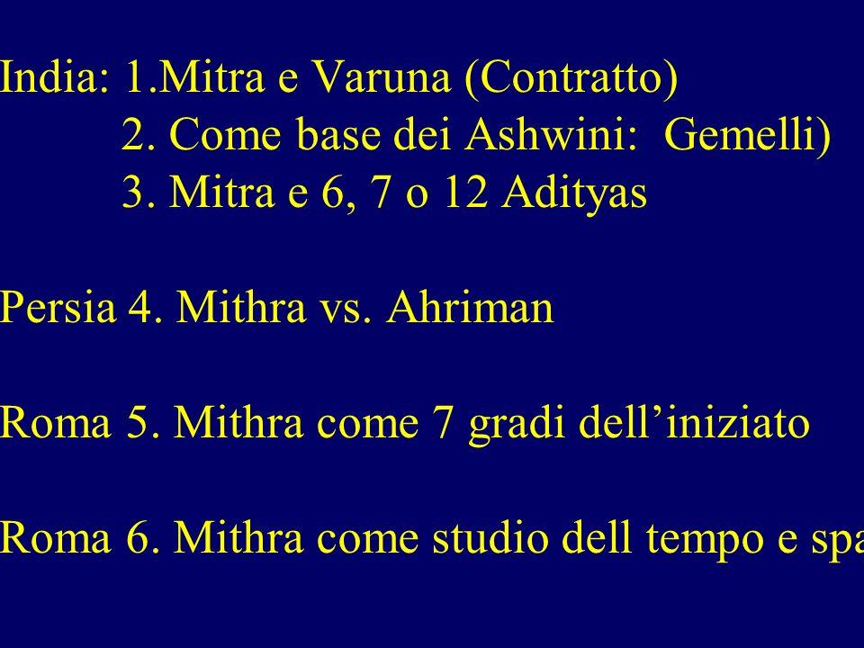 Mithra India: 1. Mitra e Varuna (Contratto). 2