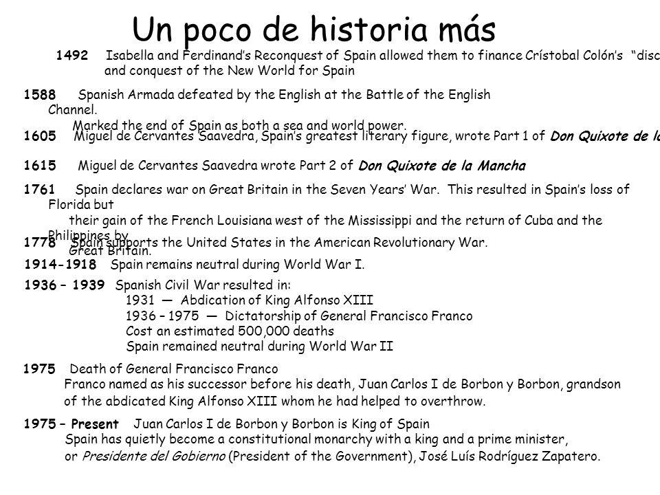 Un poco de historia más 1492 Isabella and Ferdinand's Reconquest of Spain allowed them to finance Crístobal Colón's discovery