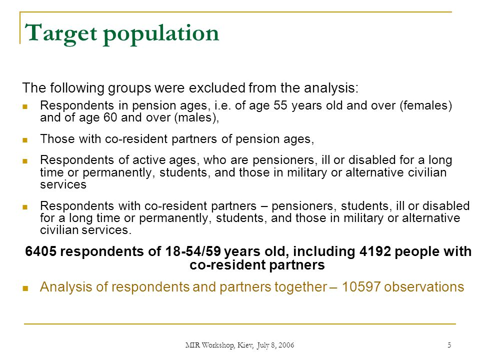 Target population The following groups were excluded from the analysis: