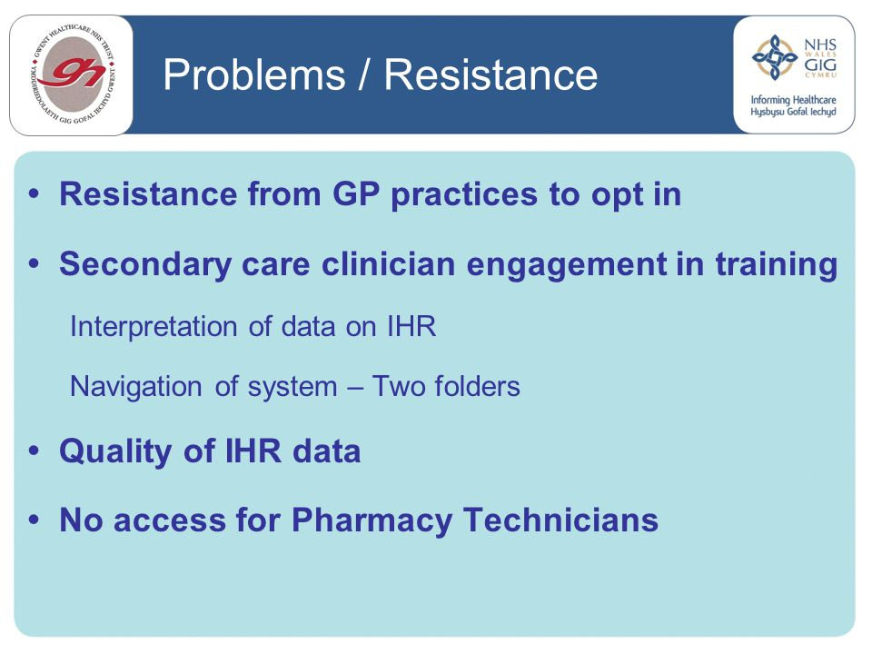 Problems / Resistance Resistance from GP practices to opt in