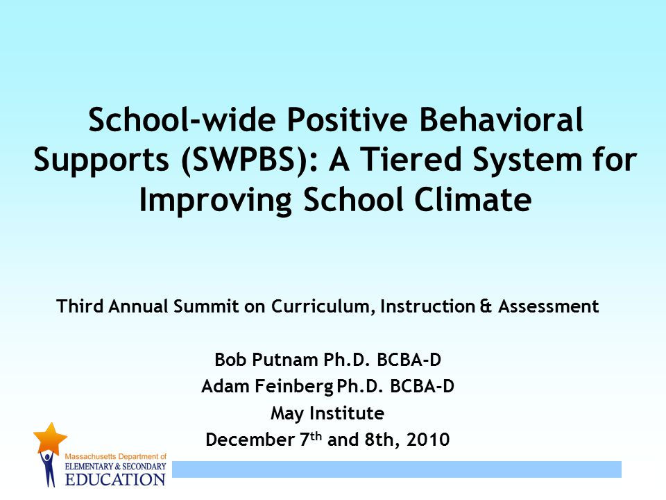 School-wide Positive Behavioral Supports (SWPBS): A Tiered System for Improving School Climate