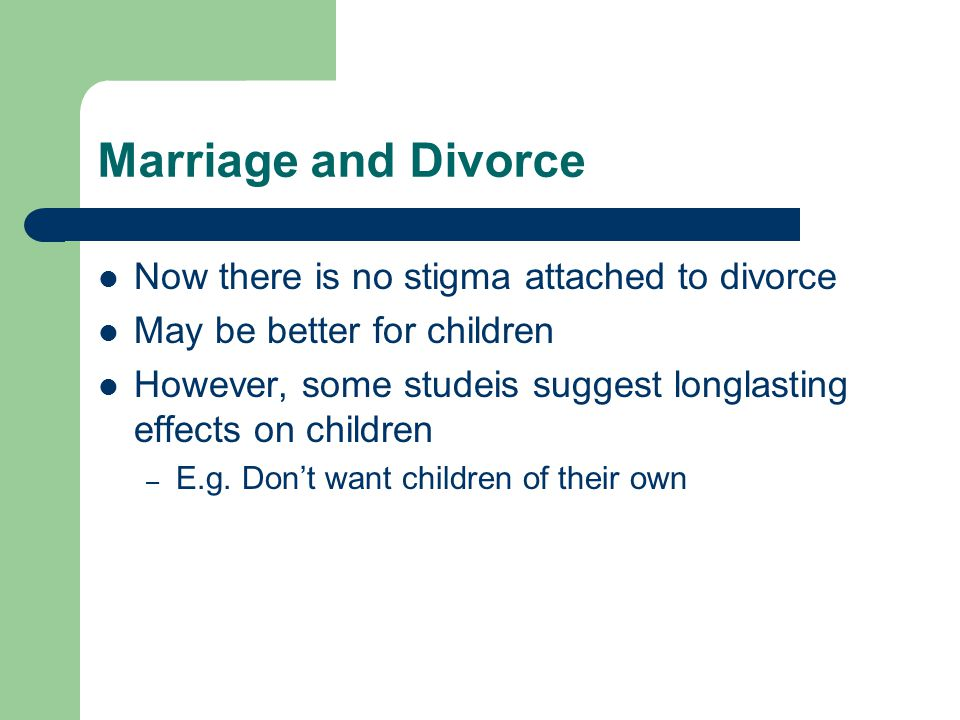 Marriage and Divorce Now there is no stigma attached to divorce