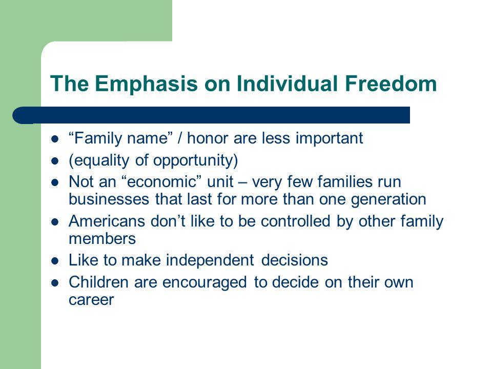 The Emphasis on Individual Freedom