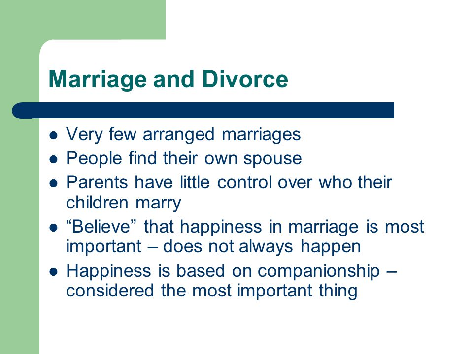 Marriage and Divorce Very few arranged marriages