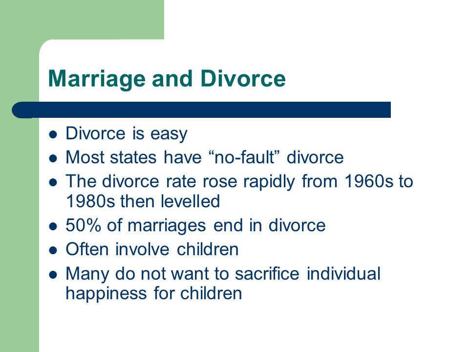 Marriage and Divorce Divorce is easy