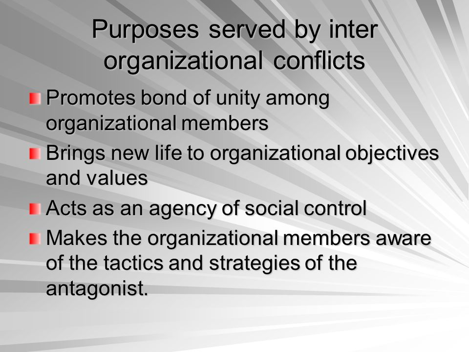 Purposes served by inter organizational conflicts