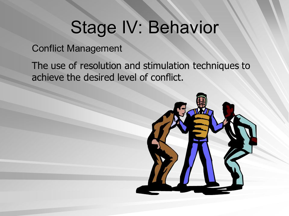 Stage IV: Behavior Conflict Management