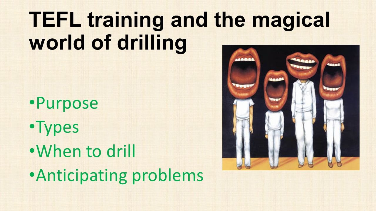 TEFL training and the magical world of drilling