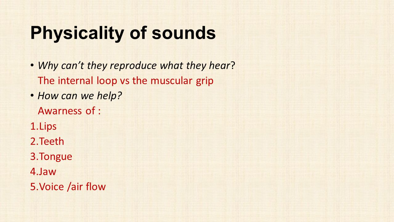Physicality of sounds Why can't they reproduce what they hear