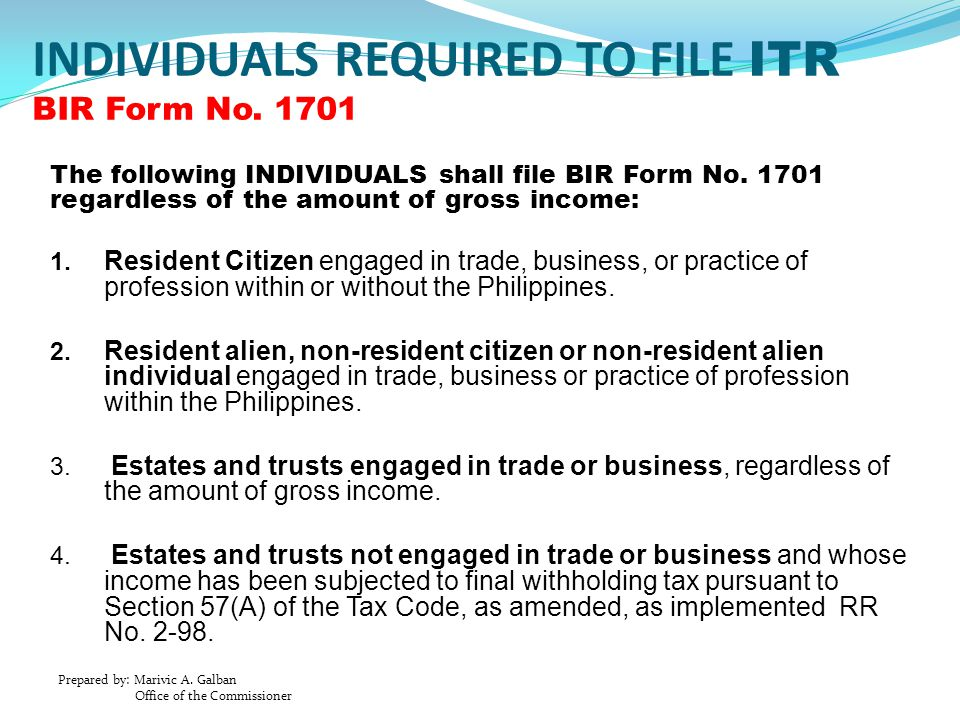 INDIVIDUALS REQUIRED TO FILE ITR BIR Form No. 1701