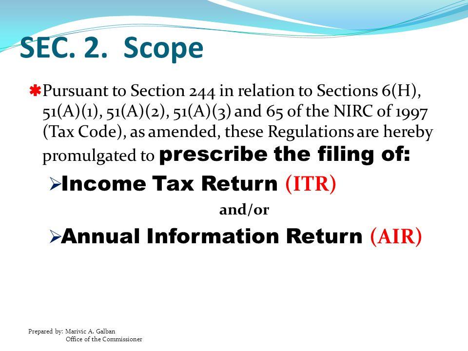 SEC. 2. Scope Income Tax Return (ITR) Annual Information Return (AIR)