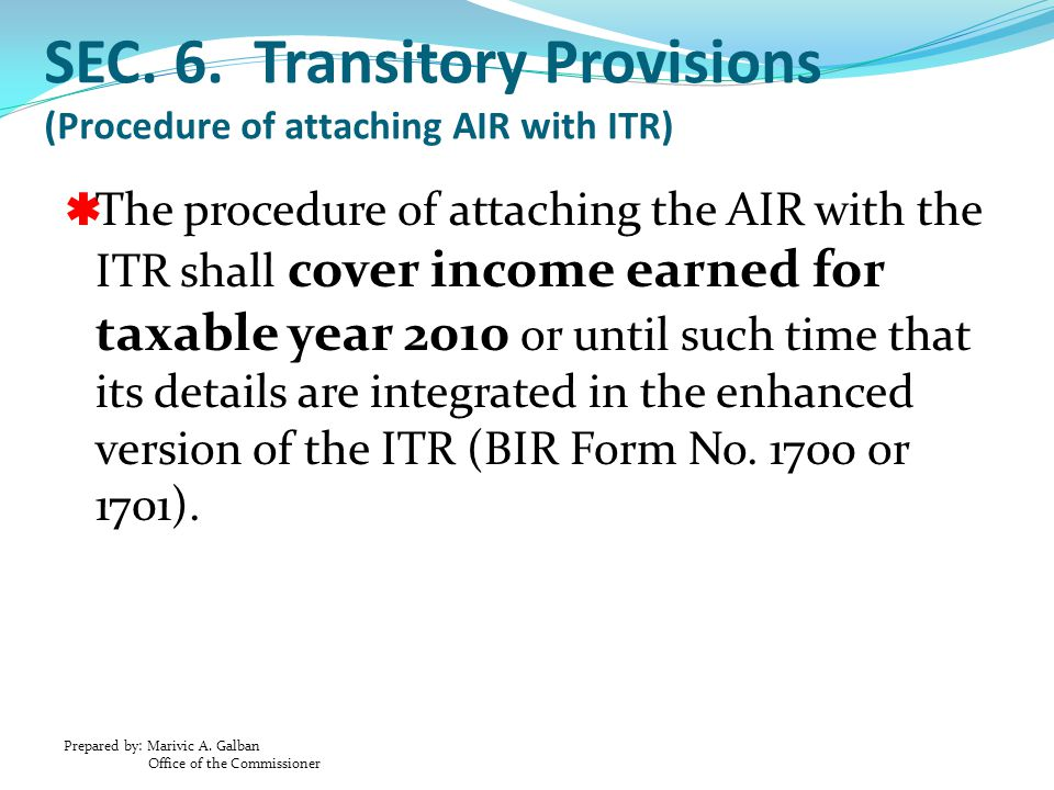 SEC. 6. Transitory Provisions (Procedure of attaching AIR with ITR)