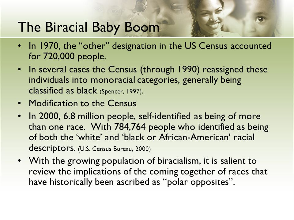 The Biracial Baby Boom In 1970, the other designation in the US Census accounted for 720,000 people.