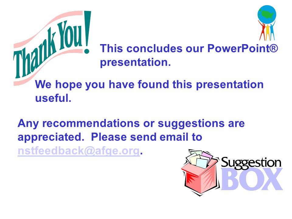 This concludes our PowerPoint® presentation.