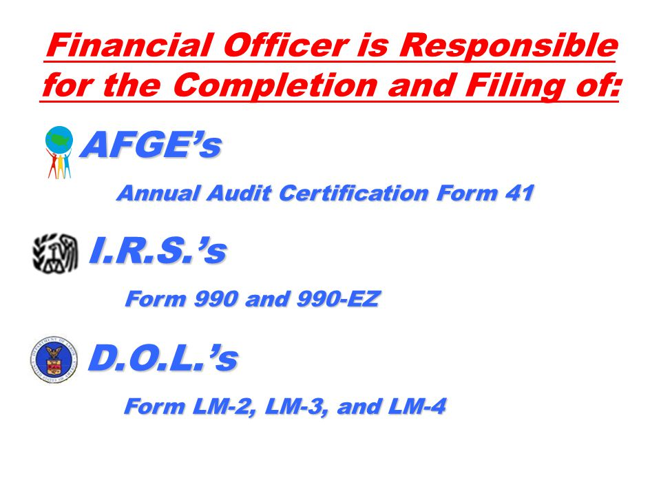 Financial Officer is Responsible for the Completion and Filing of: