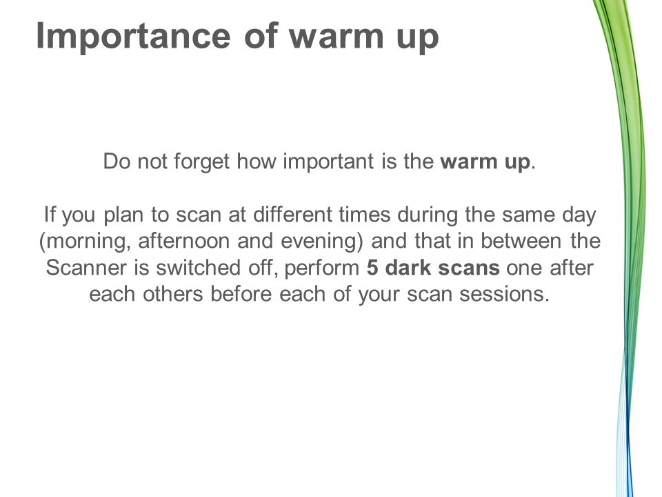 Do not forget how important is the warm up.