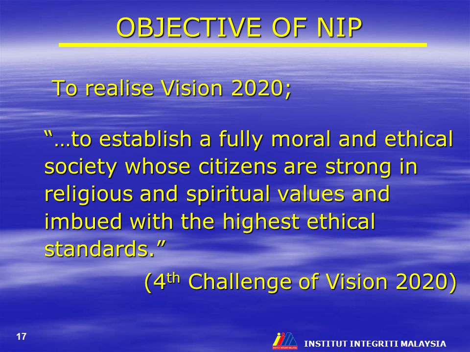 OBJECTIVE OF NIP To realise Vision 2020;