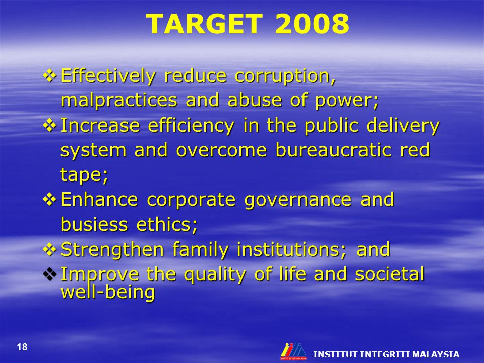 TARGET 2008 Effectively reduce corruption, malpractices and abuse of power;