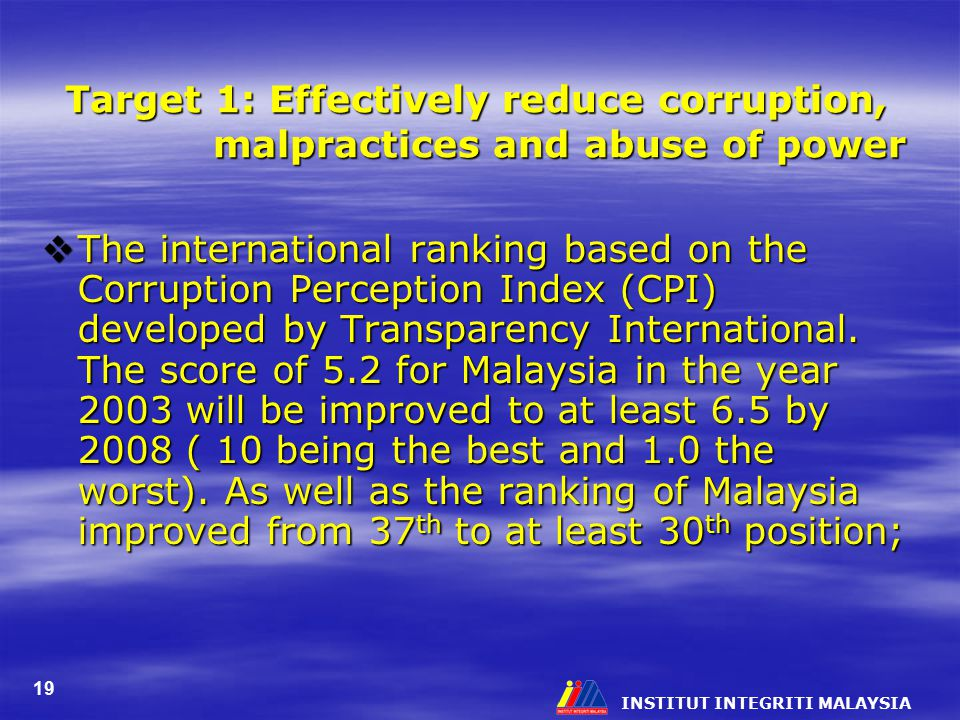Target 1: Effectively reduce corruption, malpractices and abuse of power