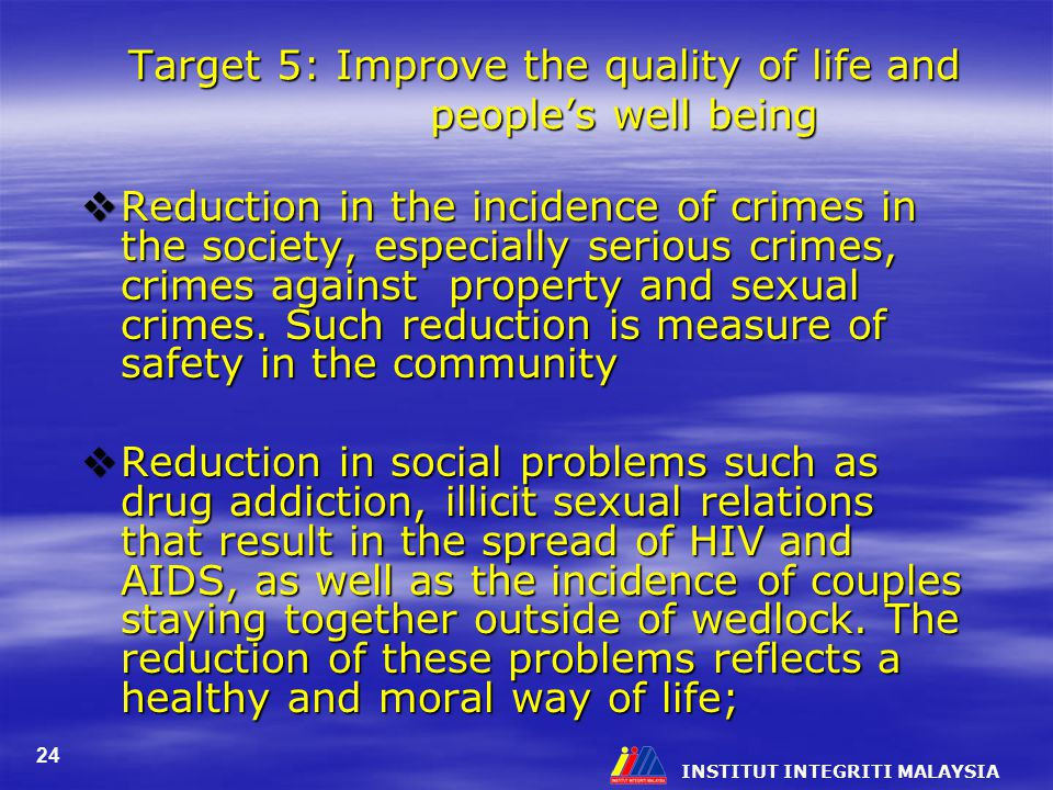 Target 5: Improve the quality of life and people's well being