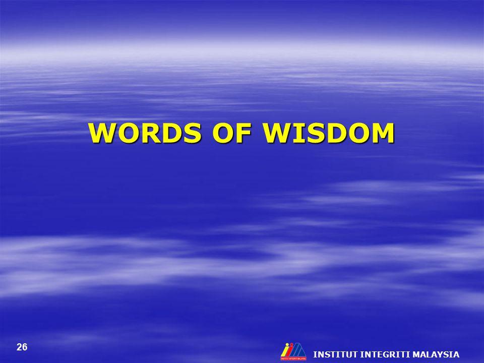 WORDS OF WISDOM INSTITUT INTEGRITI MALAYSIA