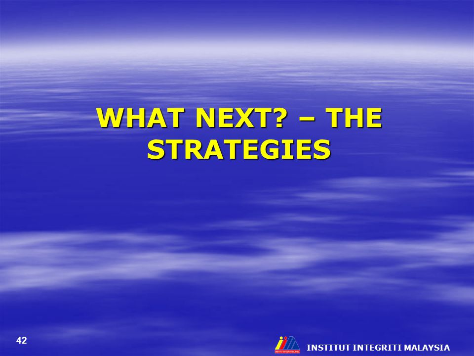WHAT NEXT – THE STRATEGIES