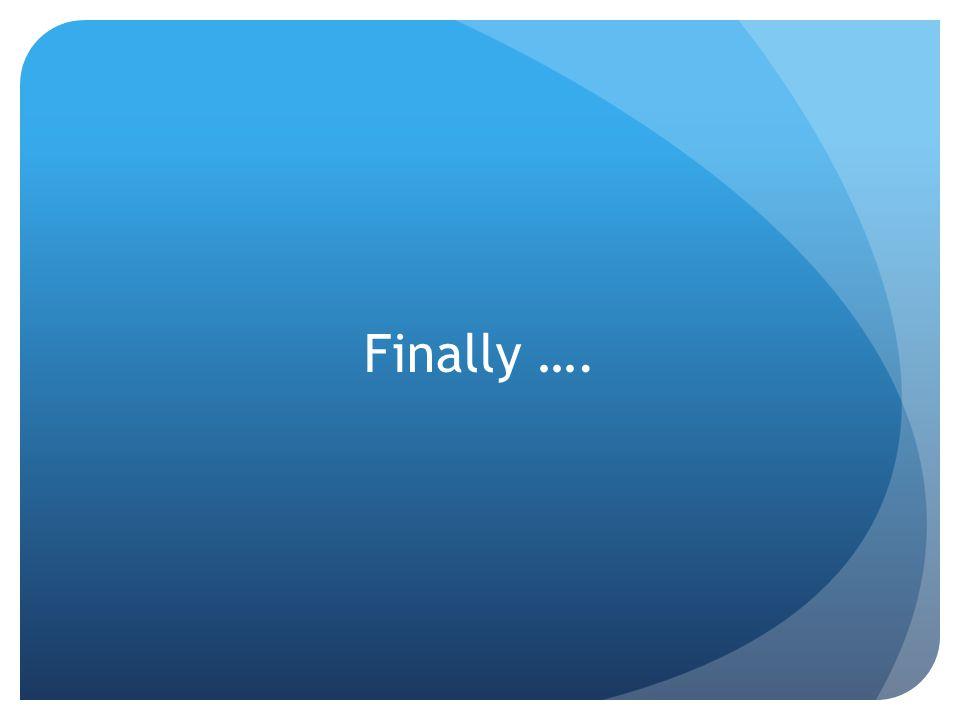 Finally ….