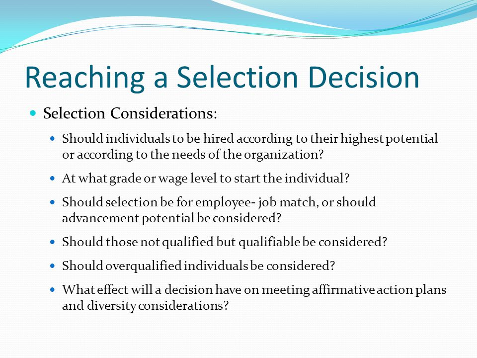 Reaching a Selection Decision