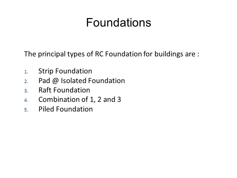 Foundations The principal types of RC Foundation for buildings are :