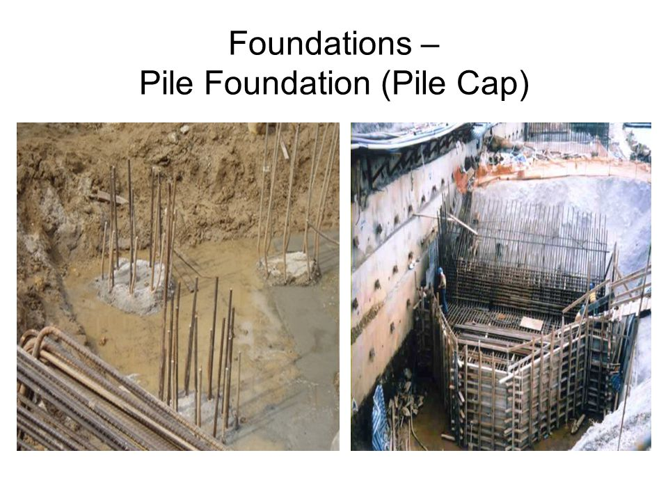 Foundations – Pile Foundation (Pile Cap)