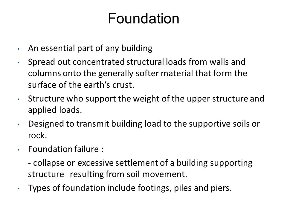Foundation An essential part of any building