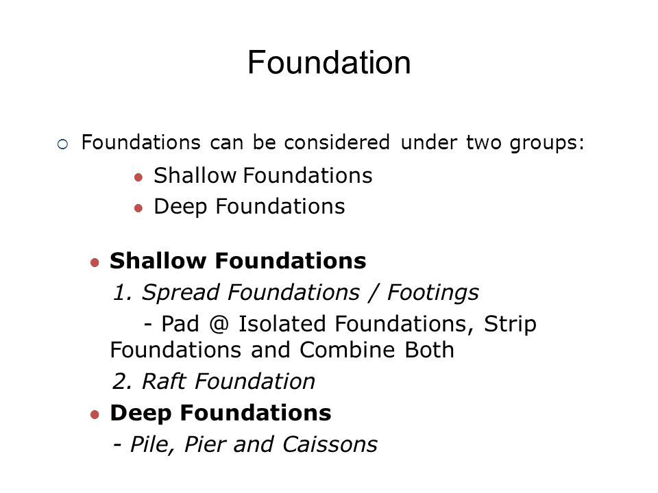 Foundation Shallow Foundations 1. Spread Foundations / Footings