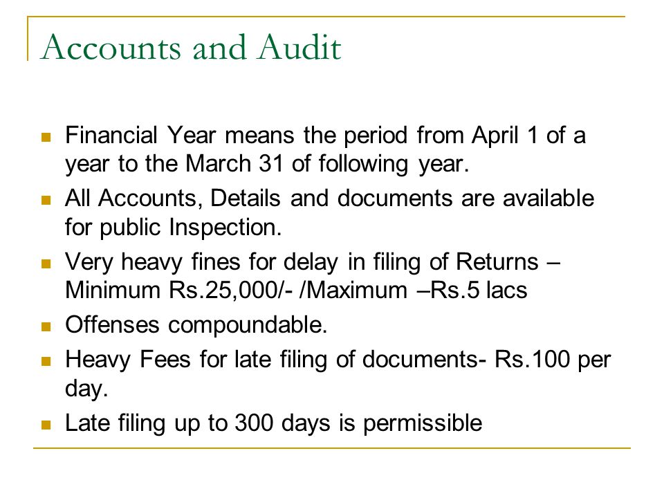 Accounts and Audit Financial Year means the period from April 1 of a year to the March 31 of following year.