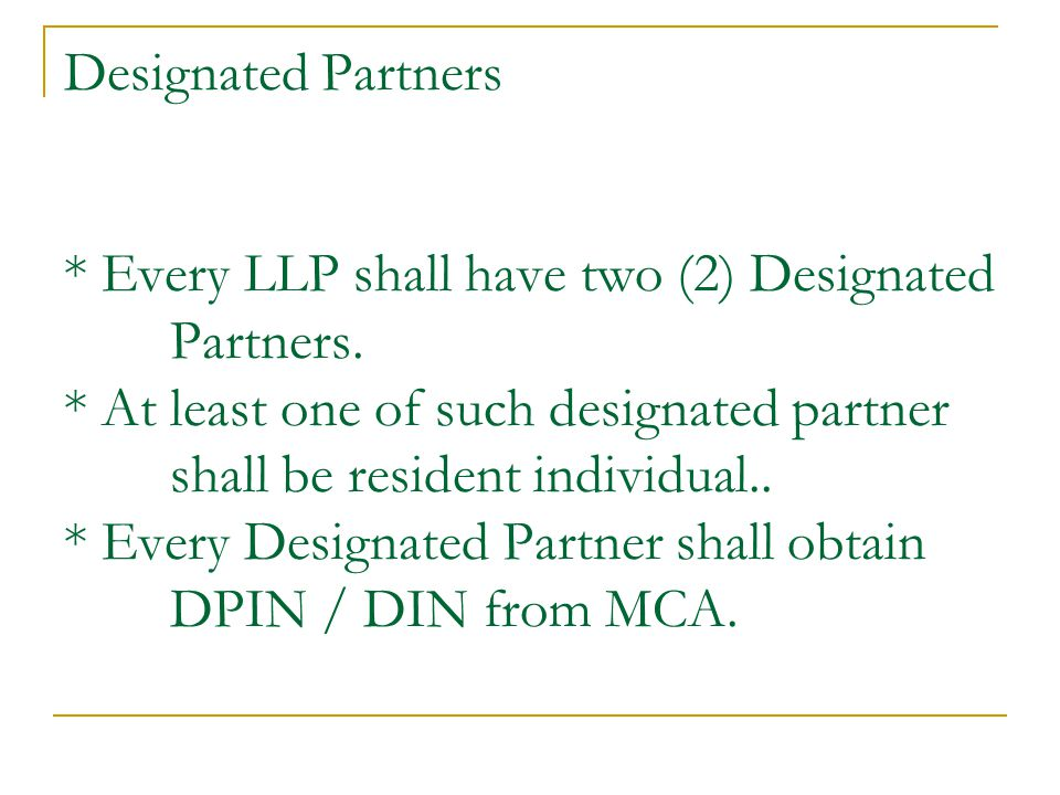 Designated Partners. Every LLP shall have two (2) Designated. Partners