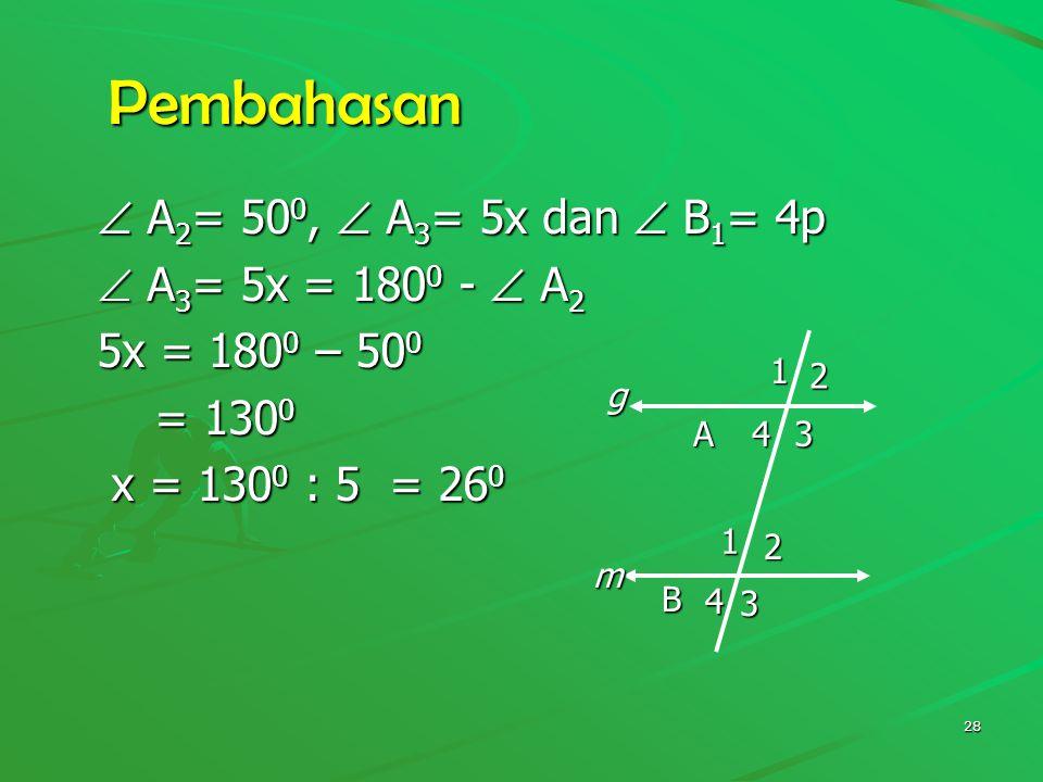 Pembahasan  A2= 500,  A3= 5x dan  B1= 4p  A3= 5x = 1800 -  A2